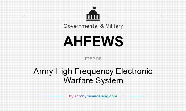 What does AHFEWS mean? It stands for Army High Frequency Electronic Warfare System