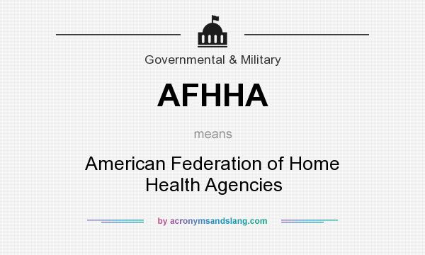 What does AFHHA mean? It stands for American Federation of Home Health Agencies