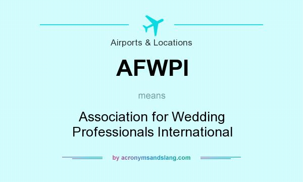 What does AFWPI mean? It stands for Association for Wedding Professionals International
