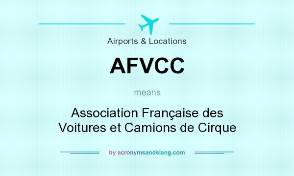 What does AFVCC mean? It stands for Association Française des Voitures et Camions de Cirque