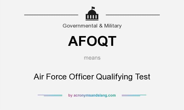What does AFOQT mean? It stands for Air Force Officer Qualifying Test