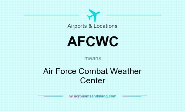 What does AFCWC mean? It stands for Air Force Combat Weather Center