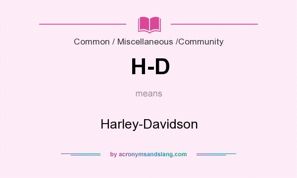 What does H-D mean? It stands for Harley-Davidson
