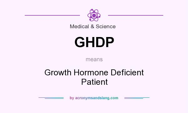 What does GHDP mean? It stands for Growth Hormone Deficient Patient