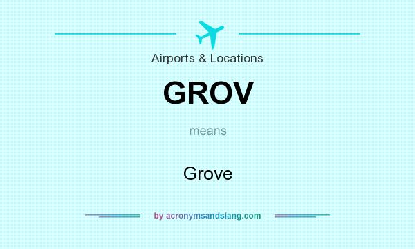 What does GROV mean? It stands for Grove