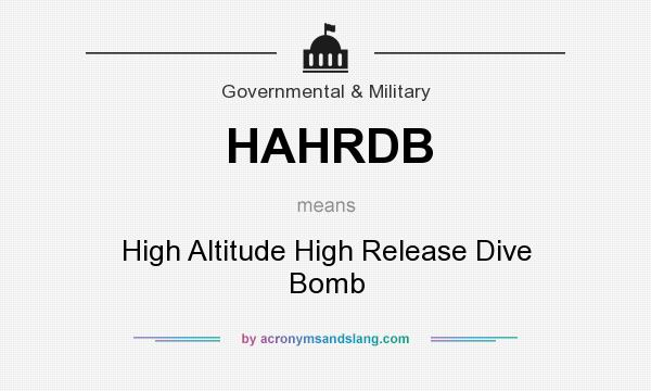 What does HAHRDB mean? It stands for High Altitude High Release Dive Bomb