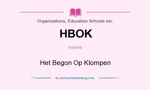 What does HBOK mean? It stands for Het Begon Op Klompen