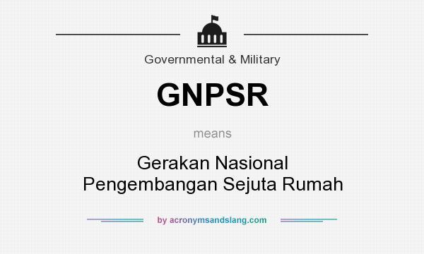 What does GNPSR mean? It stands for Gerakan Nasional Pengembangan Sejuta Rumah