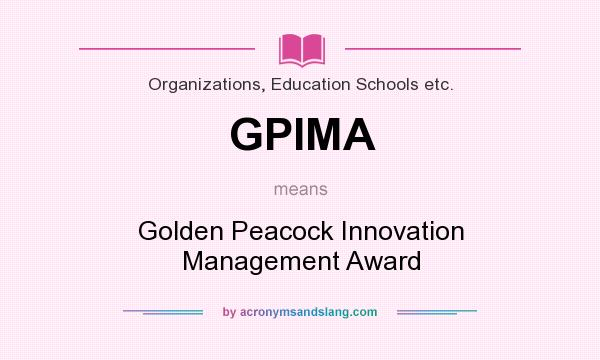 What does GPIMA mean? It stands for Golden Peacock Innovation Management Award