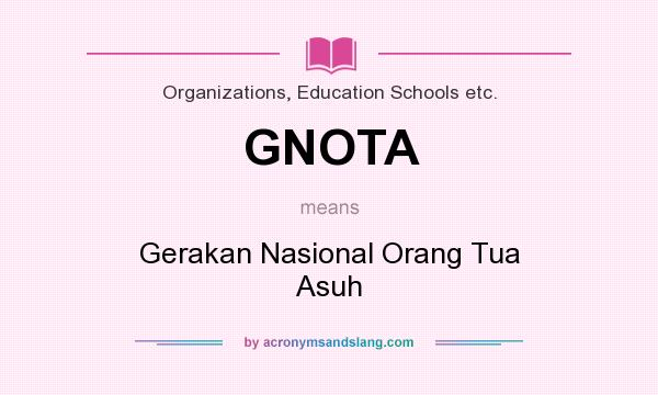 What does GNOTA mean? It stands for Gerakan Nasional Orang Tua Asuh