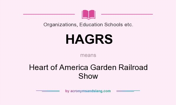 What does HAGRS mean? It stands for Heart of America Garden Railroad Show