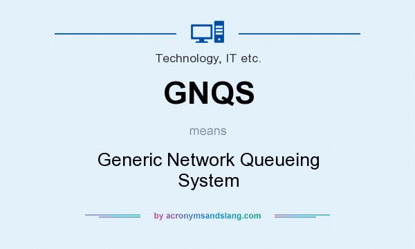 What does GNQS mean? It stands for Generic Network Queueing System