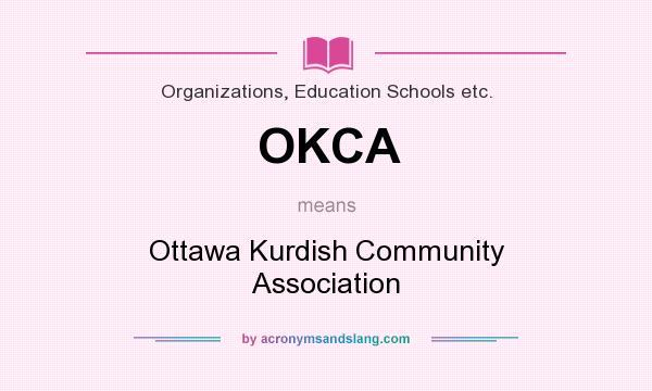 What does OKCA mean? It stands for Ottawa Kurdish Community Association