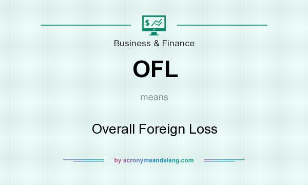 What does OFL mean? It stands for Overall Foreign Loss