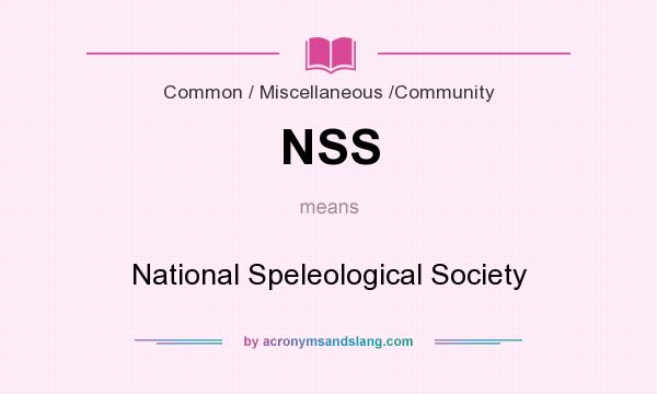 What does NSS mean? It stands for National Speleological Society