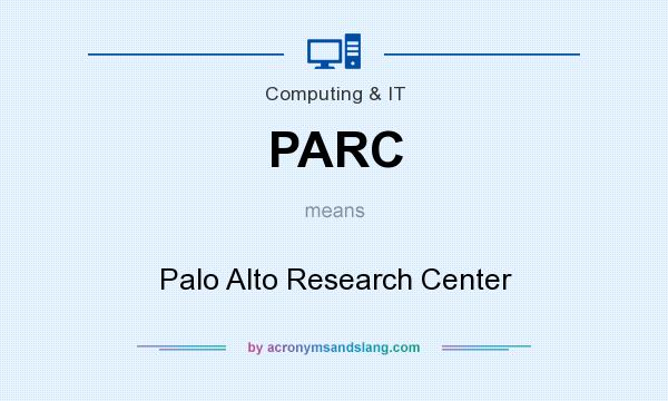 What does PARC mean? It stands for Palo Alto Research Center