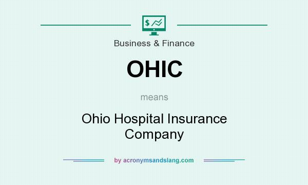 What does OHIC mean? It stands for Ohio Hospital Insurance Company