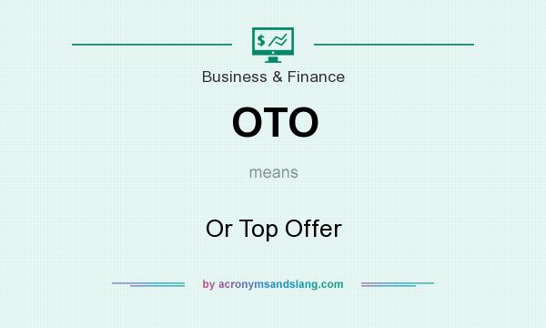 What does OTO mean? It stands for Or Top Offer