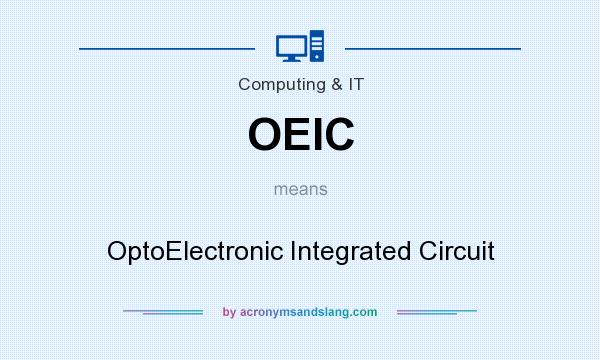 What does OEIC mean? It stands for OptoElectronic Integrated Circuit