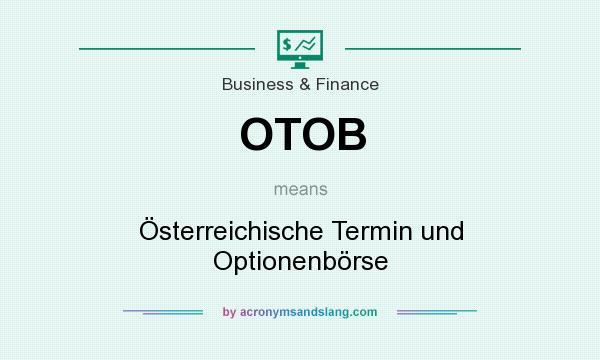 What does OTOB mean? It stands for Österreichische Termin und Optionenbörse