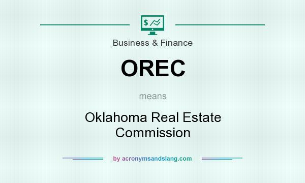 What does OREC mean? It stands for Oklahoma Real Estate Commission