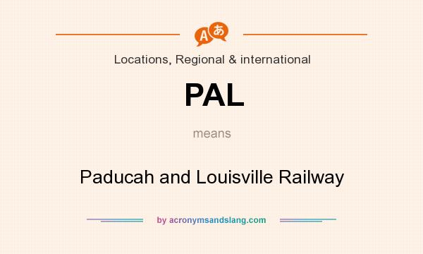 What does PAL mean? It stands for Paducah and Louisville Railway