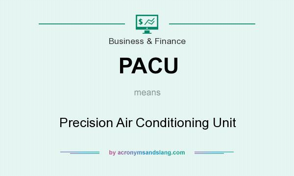 What does PACU mean? It stands for Precision Air Conditioning Unit