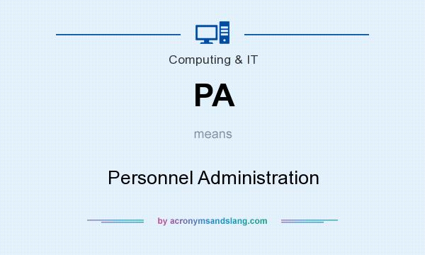 What does PA mean? It stands for Personnel Administration