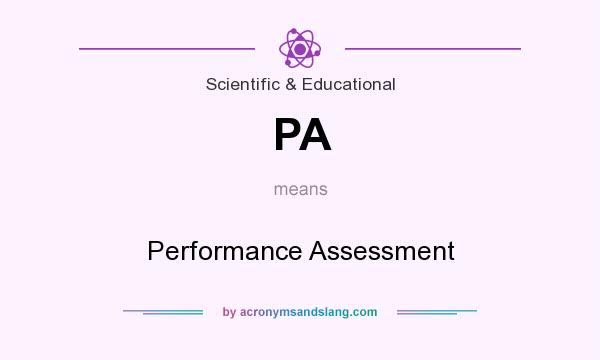 What does PA mean? It stands for Performance Assessment
