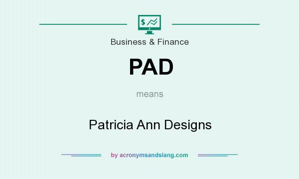 What does PAD mean? It stands for Patricia Ann Designs