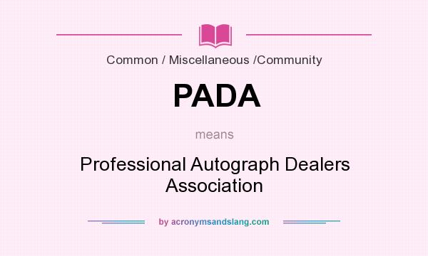 What does PADA mean? It stands for Professional Autograph Dealers Association