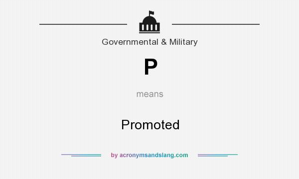 What does P mean? It stands for Promoted