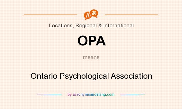 What does OPA mean? It stands for Ontario Psychological Association