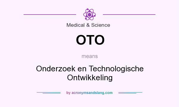What does OTO mean? It stands for Onderzoek en Technologische Ontwikkeling