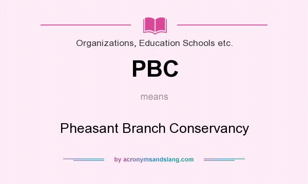 What does PBC mean? It stands for Pheasant Branch Conservancy