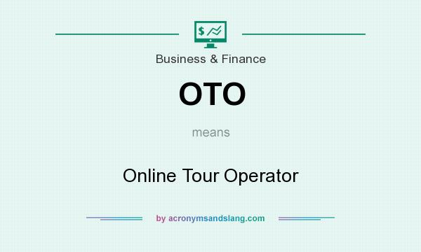 What does OTO mean? It stands for Online Tour Operator
