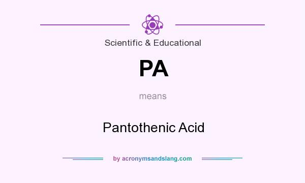 What does PA mean? It stands for Pantothenic Acid