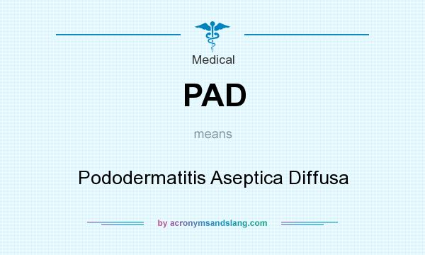 What does PAD mean? It stands for Pododermatitis Aseptica Diffusa