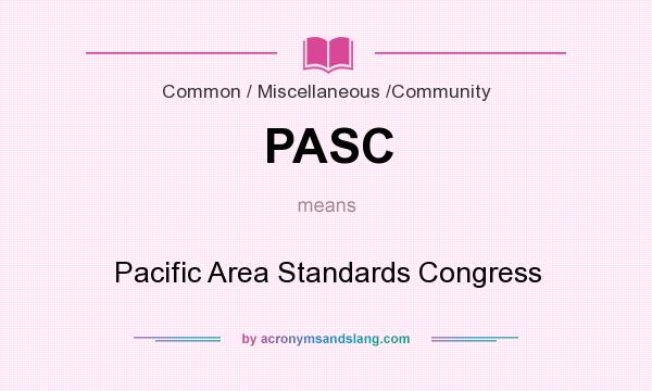 What does PASC mean? It stands for Pacific Area Standards Congress