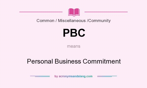 a personal definition of a commitment When i think about all the many blessings that have come my way in life, nothing  seems to match the ones that have come from the.