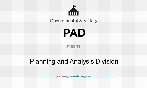 What does PAD mean? It stands for Planning and Analysis Division