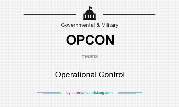 What does OPCON mean? It stands for Operational Control
