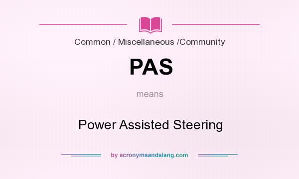 What does PAS mean? It stands for Power Assisted Steering