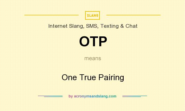 What does OTP mean? It stands for One True Pairing