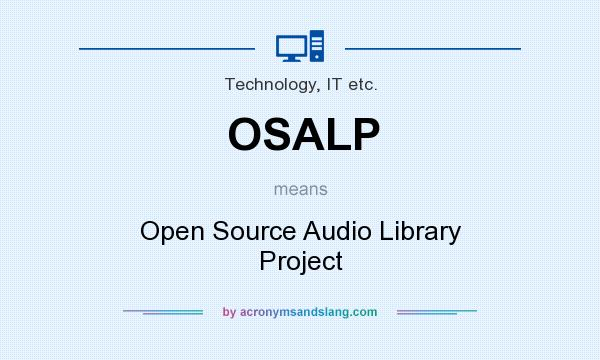 What does OSALP mean? It stands for Open Source Audio Library Project