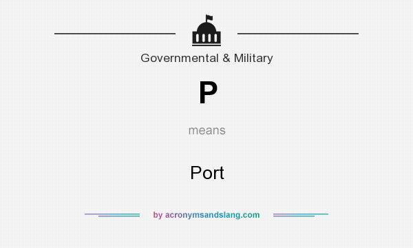 What does P mean? It stands for Port
