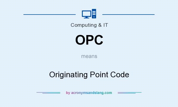 What does OPC mean? It stands for Originating Point Code