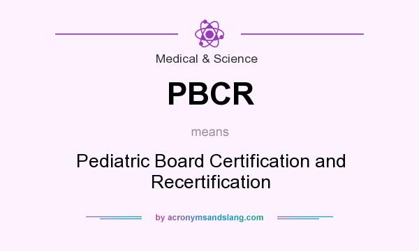PBCR - Pediatric Board Certification and Recertification in Medical ...