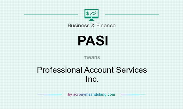 What does PASI mean? It stands for Professional Account Services Inc.