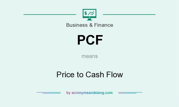 What does PCF mean? It stands for Price to Cash Flow